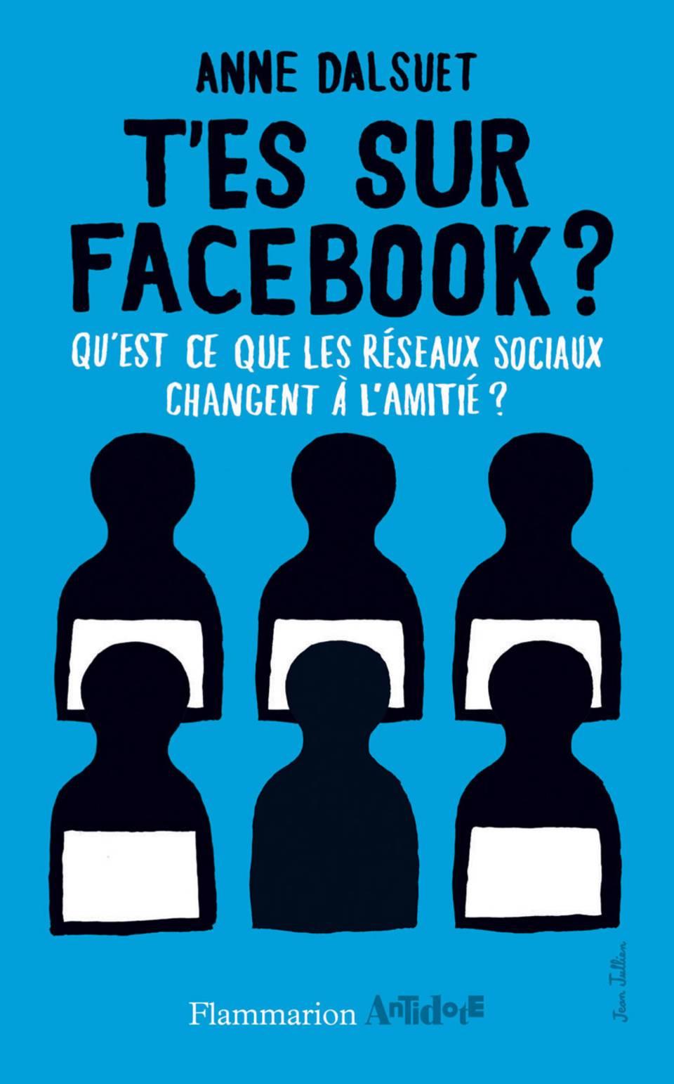 T'es sur Facebook ? Qu'est-ce que les réseaux sociaux changent à l'amitié ?